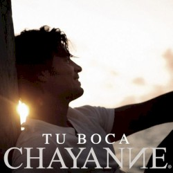 Chayanne - Tu Boca