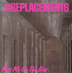 The Replacements - Kiss Me on the Bus (Remastered Version)