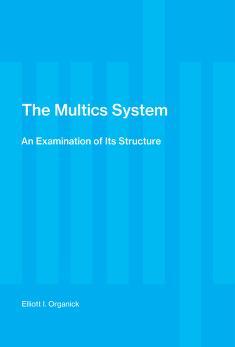 Cover of: The Multics system | Elliott Irving Organick